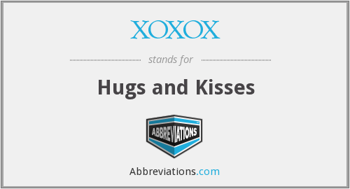 XOXOX - Hugs and Kisses