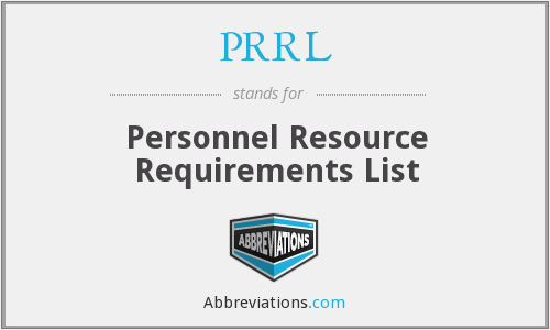PRRL - Personnel Resource Requirements List