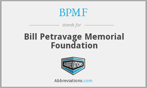 BPMF - Bill Petravage Memorial Foundation