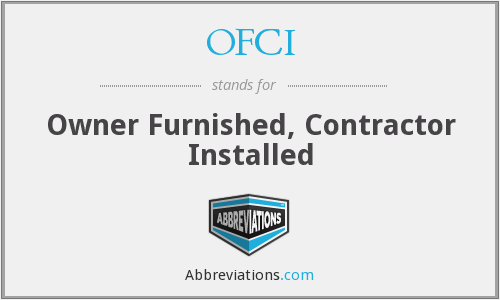 OFCI - Owner Furnished, Contractor Installed