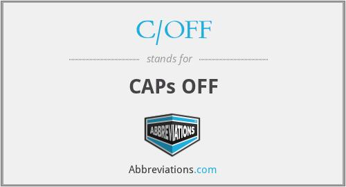 C/OFF - CAPs OFF