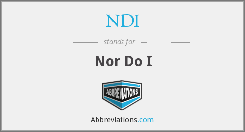 NDI - Nor Do I