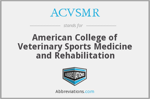 ACVSMR - American College of Veterinary Sports Medicine and Rehabilitation