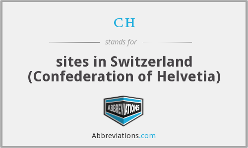 ch - sites in Switzerland (Confederation of Helvetia)