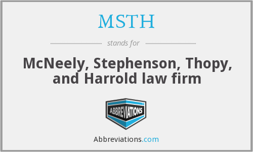 MSTH - McNeely, Stephenson, Thopy, and Harrold law firm