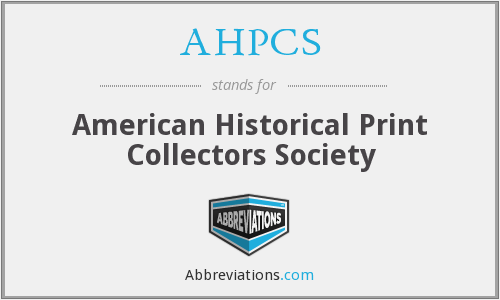 AHPCS - American Historical Print Collectors Society
