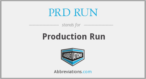 What does PRD RUN stand for?