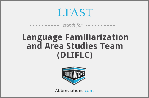 LFAST - Language Familiarization and Area Studies Team (DLIFLC)