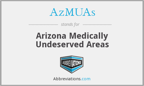 AzMUAs - Arizona Medically Undeserved Areas