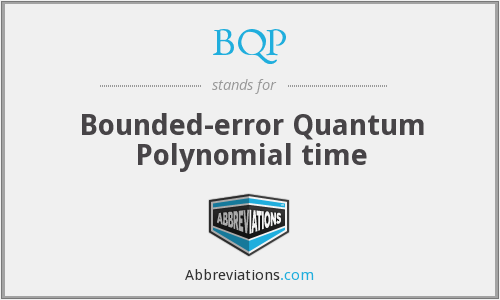 BQP - Bounded-error Quantum Polynomial time