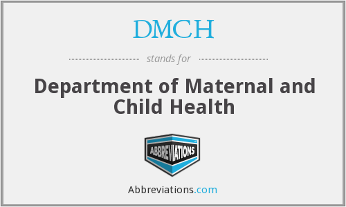 What does DMCH stand for?