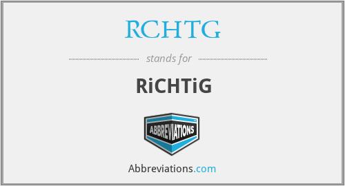 RCHTG - RiCHTiG