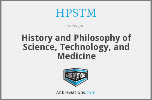 HPSTM - History and Philosophy of Science, Technology, and Medicine