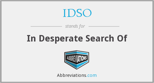 IDSO - In Desperate Search Of