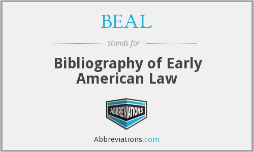 BEAL - Bibliography of Early American Law