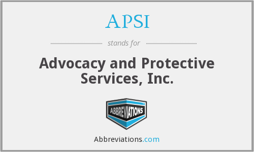APSI - Advocacy and Protective Services, Inc.