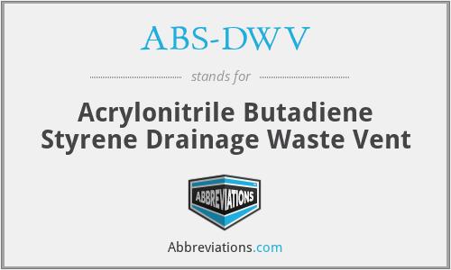 ABS-DWV - Acrylonitrile Butadiene Styrene Drainage Waste Vent
