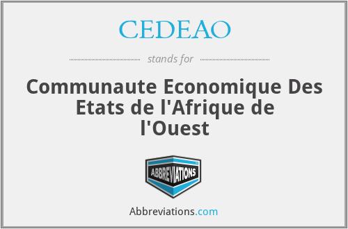 CEDEAO - Communaute Economique Des Etats de l'Afrique de l'Ouest