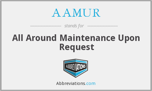 AAMUR - All Around Maintenance Upon Request