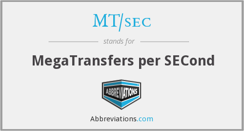 What does MT/SEC stand for?