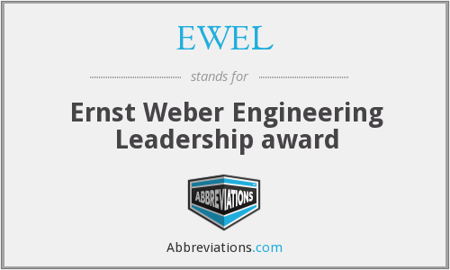 EWEL - Ernst Weber Engineering Leadership award