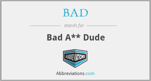 BAD - Bad A** Dude