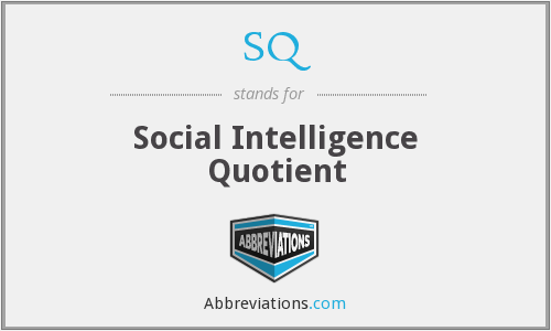 SQ - Social Intelligence Quotient