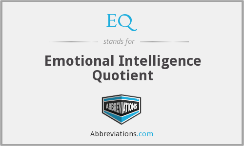 EQ - Emotional Intelligence Quotient