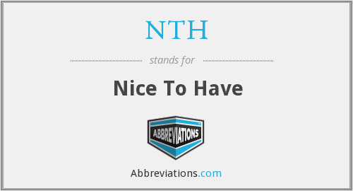 NTH - Nice To Have