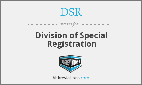 DSR - Division of Special Registration