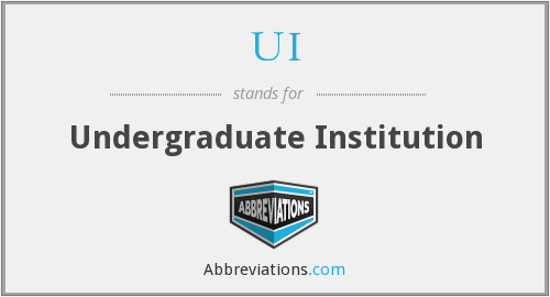 UI - Undergraduate Institution