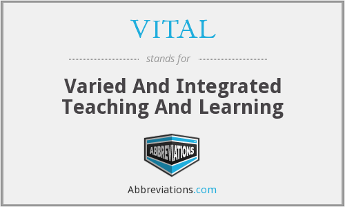 VITAL - Varied And Integrated Teaching And Learning