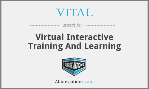 VITAL - Virtual Interactive Training And Learning