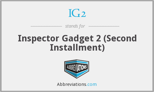 IG2 - Inspector Gadget 2 (Second Installment)