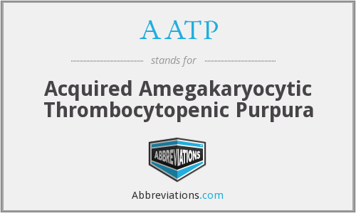 AATP - Acquired Amegakaryocytic Thrombocytopenic Purpura