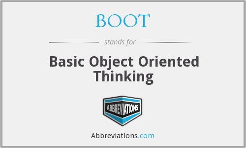 BOOT - Basic Object Oriented Thinking