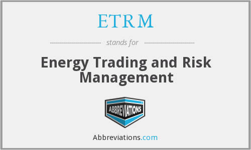 What does ETRM stand for?