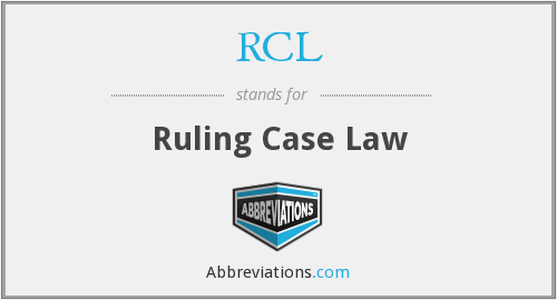 RCL - Ruling Case Law
