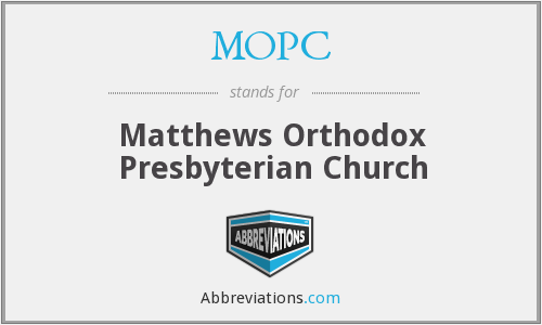 MOPC - Matthews Orthodox Presbyterian Church