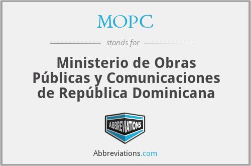 MOPC - Ministerio de Obras Públicas y Comunicaciones de República Dominicana