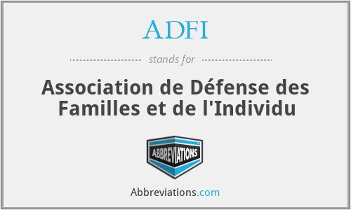 ADFI - Association de Défense des Familles et de l'Individu