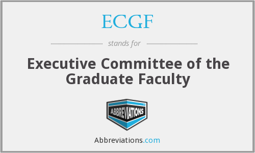ECGF - Executive Committee of the Graduate Faculty