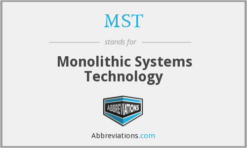 MST - Monolithic Systems Technology
