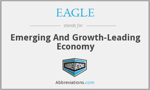 EAGLE - Emerging And Growth-Leading Economy