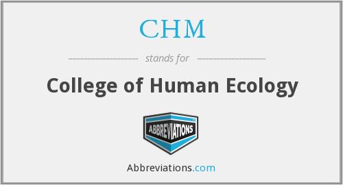 CHM - College of Human Ecology