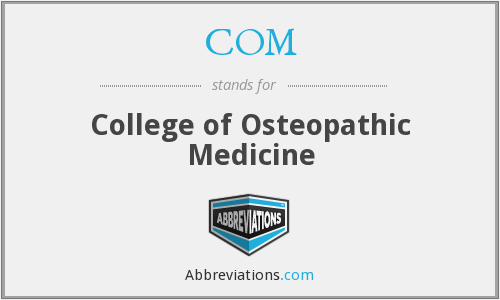 COM - College of Osteopathic Medicine