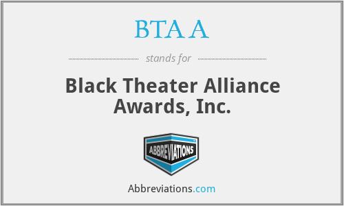 BTAA - Black Theater Alliance Awards, Inc.