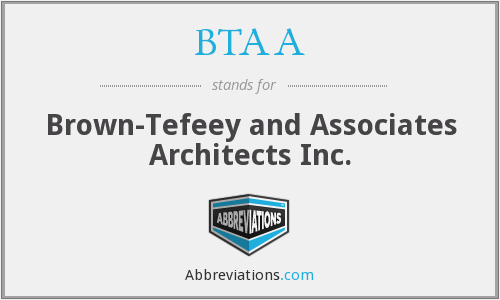BTAA - Brown-Tefeey and Associates Architects Inc.