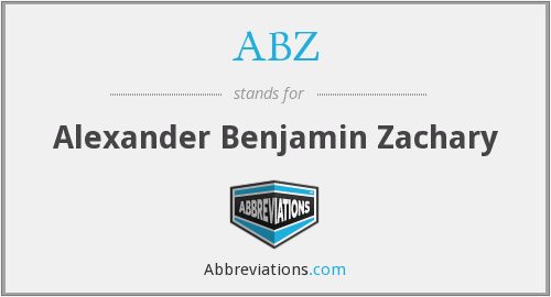 ABZ - Alexander Benjamin Zachary