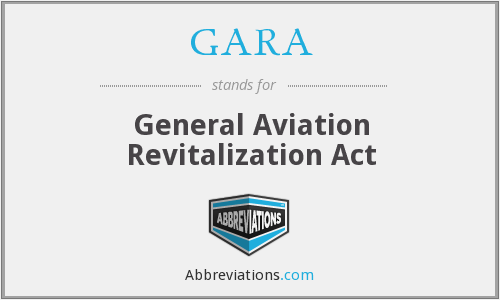 GARA - General Aviation Revitalization Act